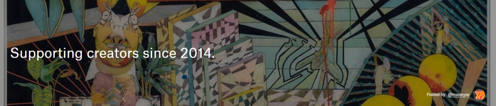 """A banner from the Ello website with a number of colourful art pieces in the background, leaves and geometric designs and what looks like a statue, all done in a modern art style with coloured pencils. Over this the text reads, """"Supporting creators since 2014."""" In the bottom right hand corner is a small attribution reading, 'Posted by @ max wyse.'"""